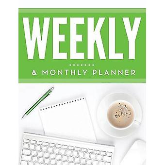 Weekly  Monthly Planner by Publishing LLC & Speedy