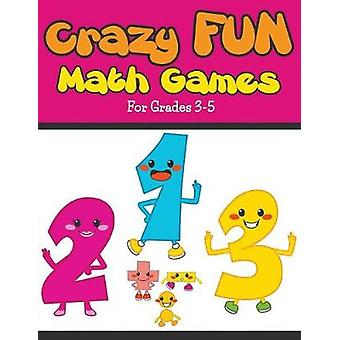 Crazy Fun Math Games For Grades 35 by Packer & Bowe