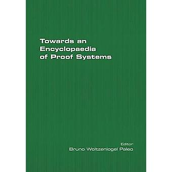 An Encyclopaedia of Proof Systems Second edition by Paleo & Bruno Woltzenogel
