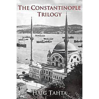The Constantinople Trilogy by Tahta & Haig