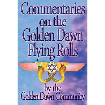 Commentaries on the Golden Dawn Flying Rolls by Various