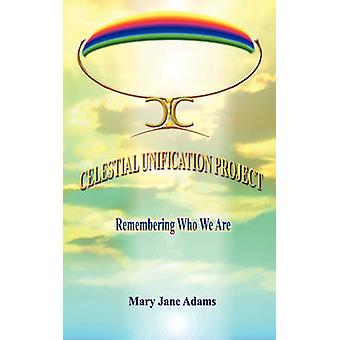 Celestial Unification Project by Adams & Mary Jane