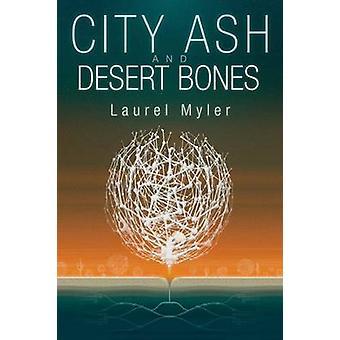 City Ash and Desert Bones by Myler & Laurel