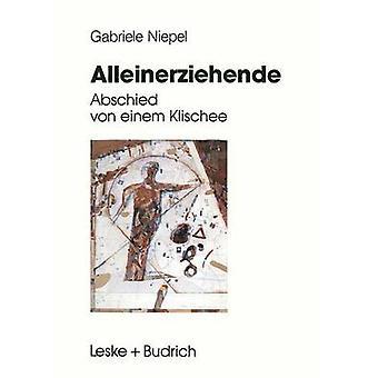Alleinerziehende  Abschied von einem Klischee by Niepel & Gabriele