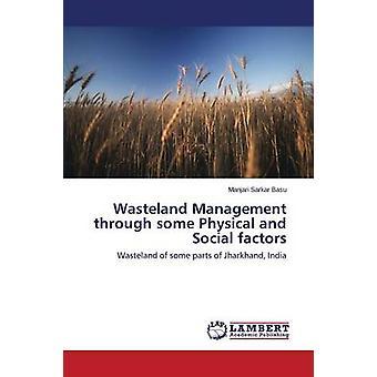 Wasteland Management through some Physical and Social factors by Sarkar Basu Manjari