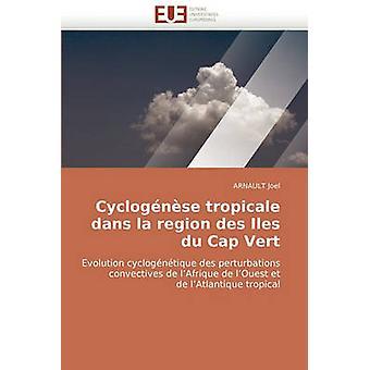 Cyclogenese Tropicale Dans La Region Des Iles Du Cap Vert by Joel & Arnault