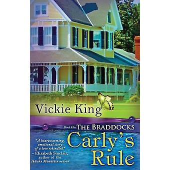 Carlys Rule by King & Vickie L.