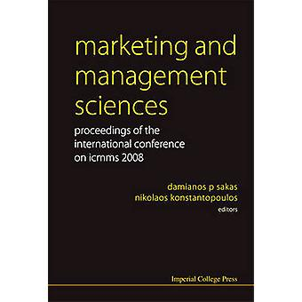 Marketing and Management Sciences Proceedings of the International Conference on ICMMS 2008 by Sakas & Damianos P.