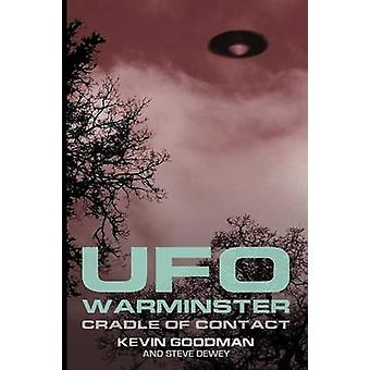 UFO WARMINSTER Cradle of Contact by Goodman & Kevin