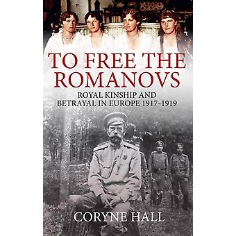 To Free the Romanovs by Coryne Hall
