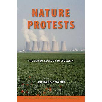 Naturaleza las protestas - el final de la ecología en Eslovaquia por Edward Snajdr - K.