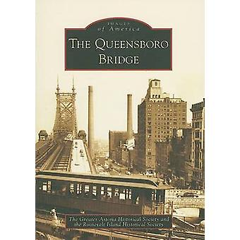 The Queensboro Bridge by The Greater Astoria Historical Society - The