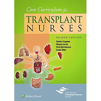 Core Curriculum for Transplant Nurses by Stacee Lerret - Sandra A. Cu