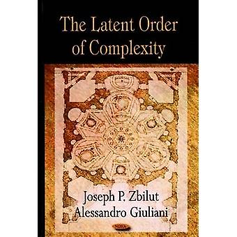 Latent Order of Complexity by Joseph P. Zbilut - Alessandro Giuliani