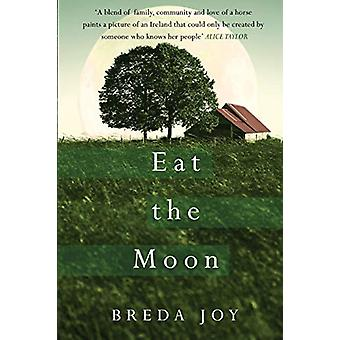 Eat The Moon by Breda Joy - 9781781998014 Book