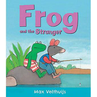 Frog and the Stranger by Max Velthuijs - 9781783441433 Book