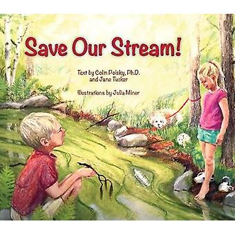 Save Our Stream by Colin Polsky - 9781630763220 Book