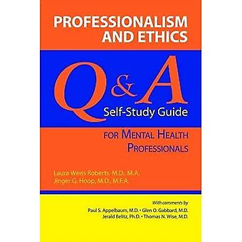 Professionalism and Ethics: Q and A Self-study Guide for Mental Health Professionals