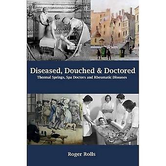 Diseased, Douched and Doctored: Thermal Springs, Spa Doctors and Rheumatic Diseases