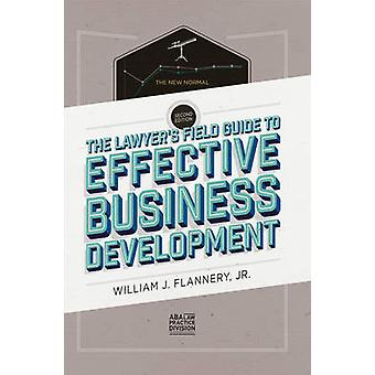 The Lawyer's Field Guide to Effective Business Development (2nd Revis