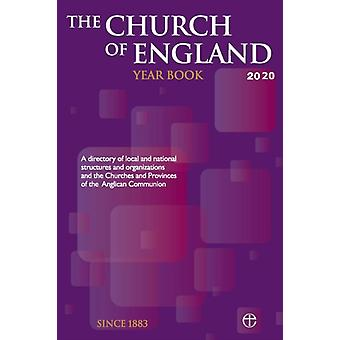 The Church of England Year Book 2020  A directory of local and national structures and organizations and the Churches and Provinces of the Anglican Communion