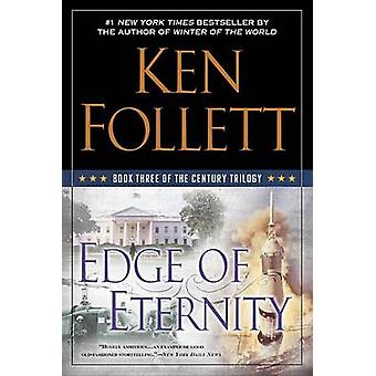 Edge of Eternity - Book Three of the Century Trilogy by Ken Follett -