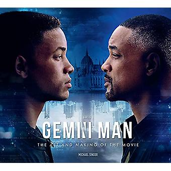 Gemini Man - The Art and Making of the Movie by Michael Singer - 9781