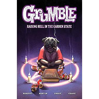 Grumble - Raising Hell in the Garden State - Volume 2 by Rafer Roberts