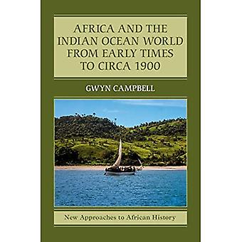 New Approaches to African History: Series Number 14: Africa and the Indian Ocean World from Early Times to Circa 1900