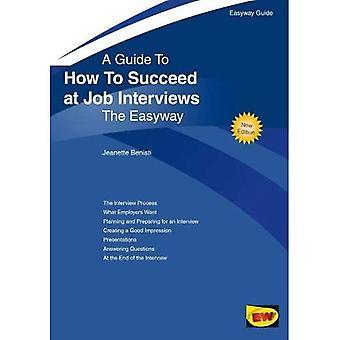 How To Succeed Bij Job Interviews: New Edition 2019