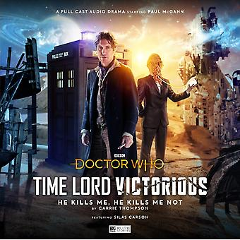 Doctor Who Time Lord Victorious He Kills Me He Kills Me Not by Thompson & Carrie