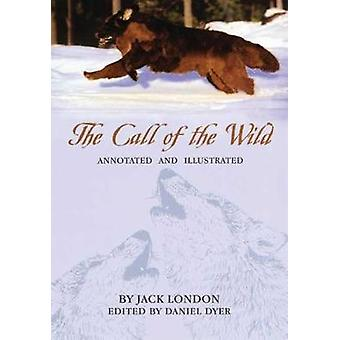 The Call of the Wild - Kommentert og illustrert av Jack London - 9780