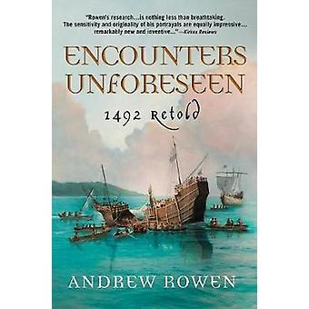 Encounters Unforeseen - 1492 Retold by Andrew Rowen - 9780999196120 Bo