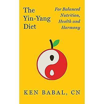Yin Yang Diet by Ken Babal - 9781684422562 Book