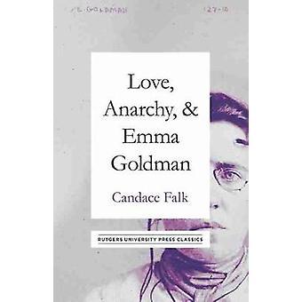 Love Anarchy & Emma Goldman