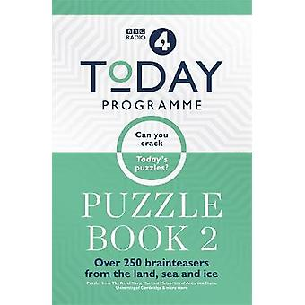 Today Programme Puzzle Book 2 The puzzle book of 2019 Over 250 brainteasers from the land sea and ice