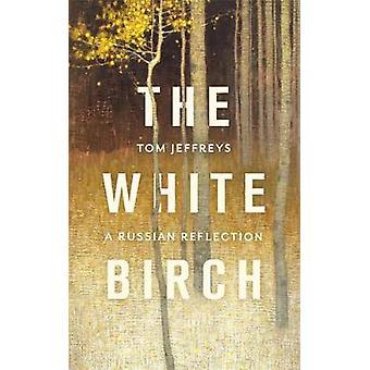 De Witte Berk een Russische Bezinning