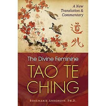 El Divino Femenino Tao Te Ching Una Nueva Traducción y Comentario
