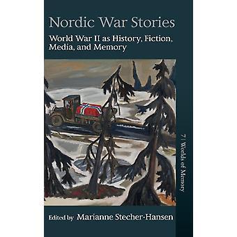 Nordic War Stories by Edited by Marianne Stecher Hansen