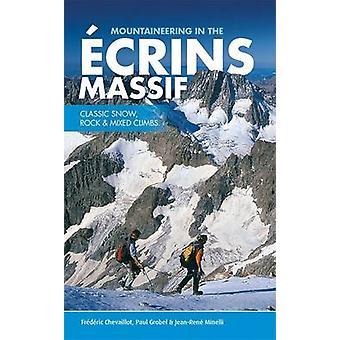 Mountaineering in the Ecrins Massif by Frederic ChevaillotPaul GrobelJeanRene Minelli