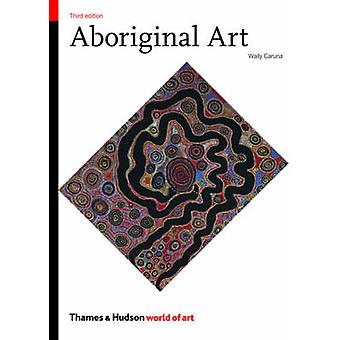 Art autochtone (3e édition révisée) par Wally Caruana - 9780500204160