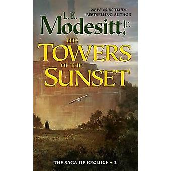 The Towers of the Sunset by L. E. Modesitt - Jr. - 9781250197986 Book