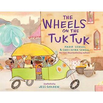 The Wheels on the Tuk Tuk by Kabir Sehgal - Surishtha Sehgal - Jess G