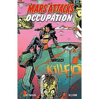 Mars Attacks Occupation by John Layman - 9781631407376 Book