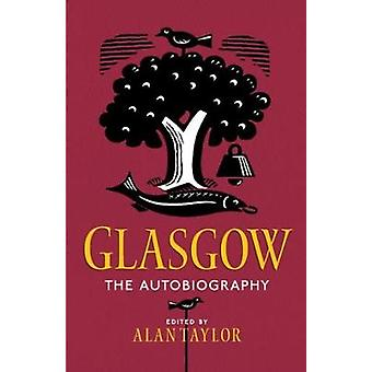 Glasgow - The Autobiography by Alan Taylor - 9781780274812 Book