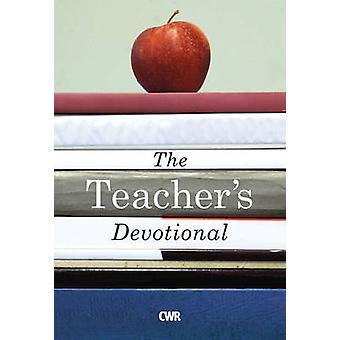 The Teacher's Devotional by The Teacher's Devotional - 9781782592051