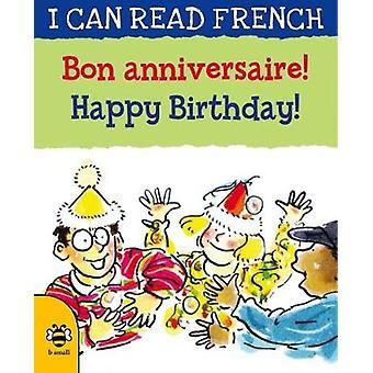 Bon anniversaire! / Happy Birthday! by Bon anniversaire! / Happy Birt