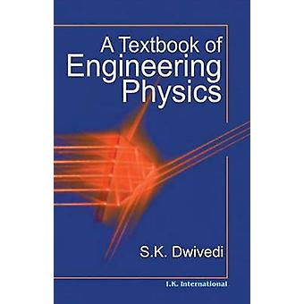 A Textbook of Engineering Physics by S.K. Dwivedi - 9788189866471 Book