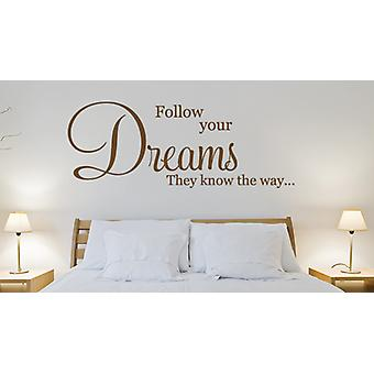 Follow Your Dreams They Know The Way Wall Sticker Quote