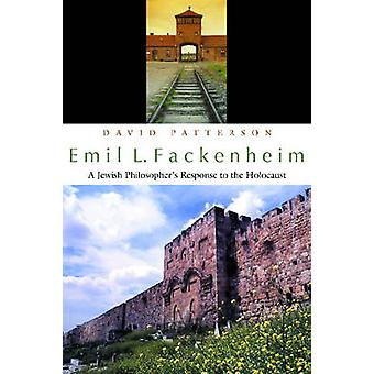 Emil L. Fackenheim - A Jewish Philosopher's Response to the Holocaust